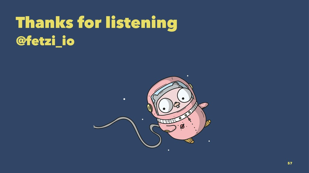 Thanks for listening @fetzi_io 57