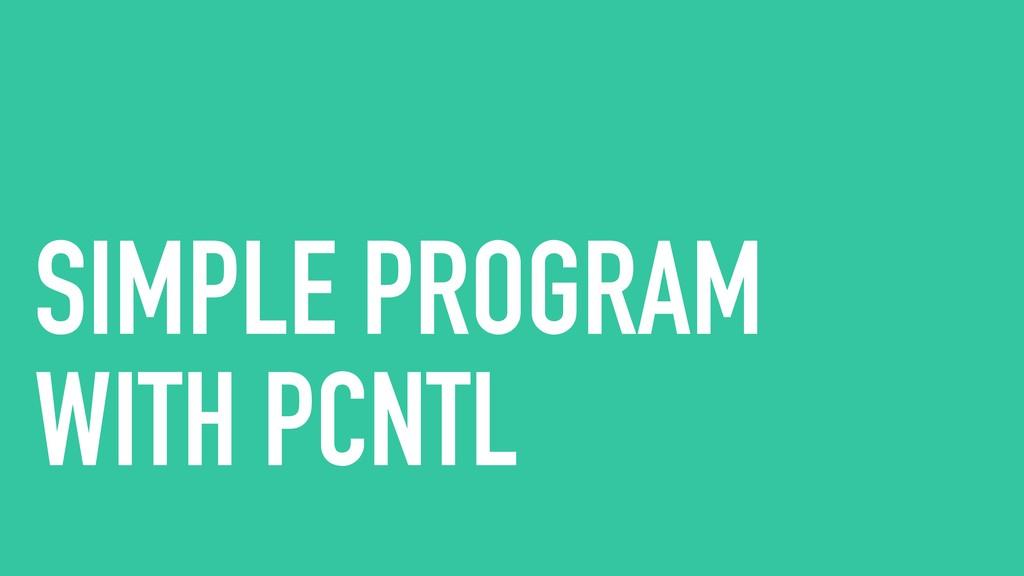 SIMPLE PROGRAM WITH PCNTL