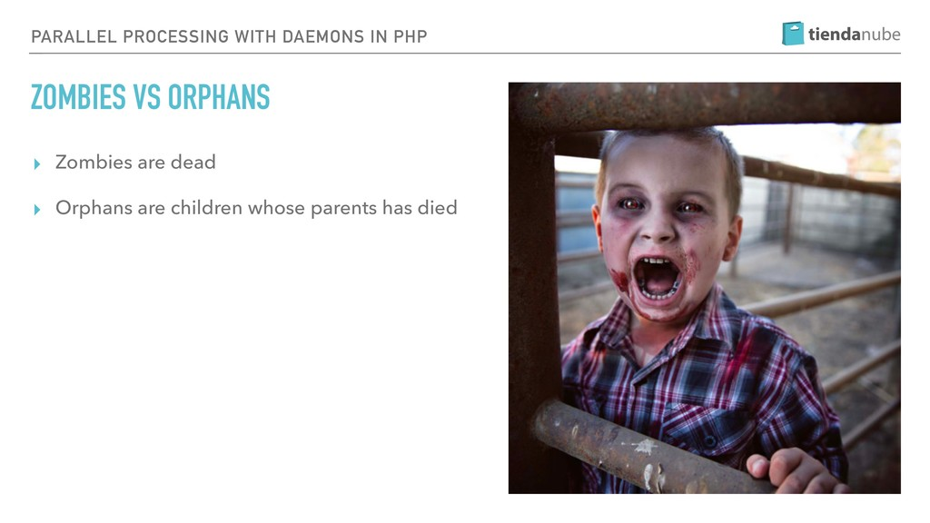 PARALLEL PROCESSING WITH DAEMONS IN PHP ZOMBIES...