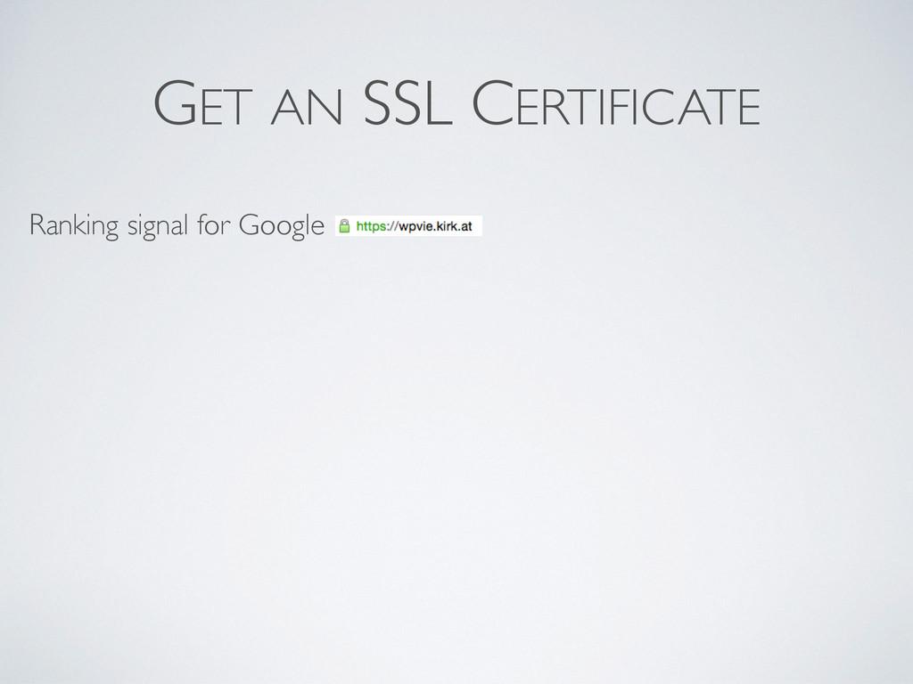 Ranking signal for Google GET AN SSL CERTIFICATE