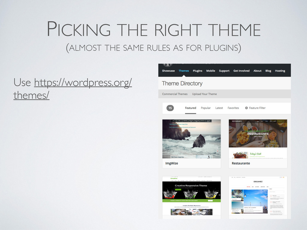 PICKING THE RIGHT THEME (ALMOST THE SAME RULES ...