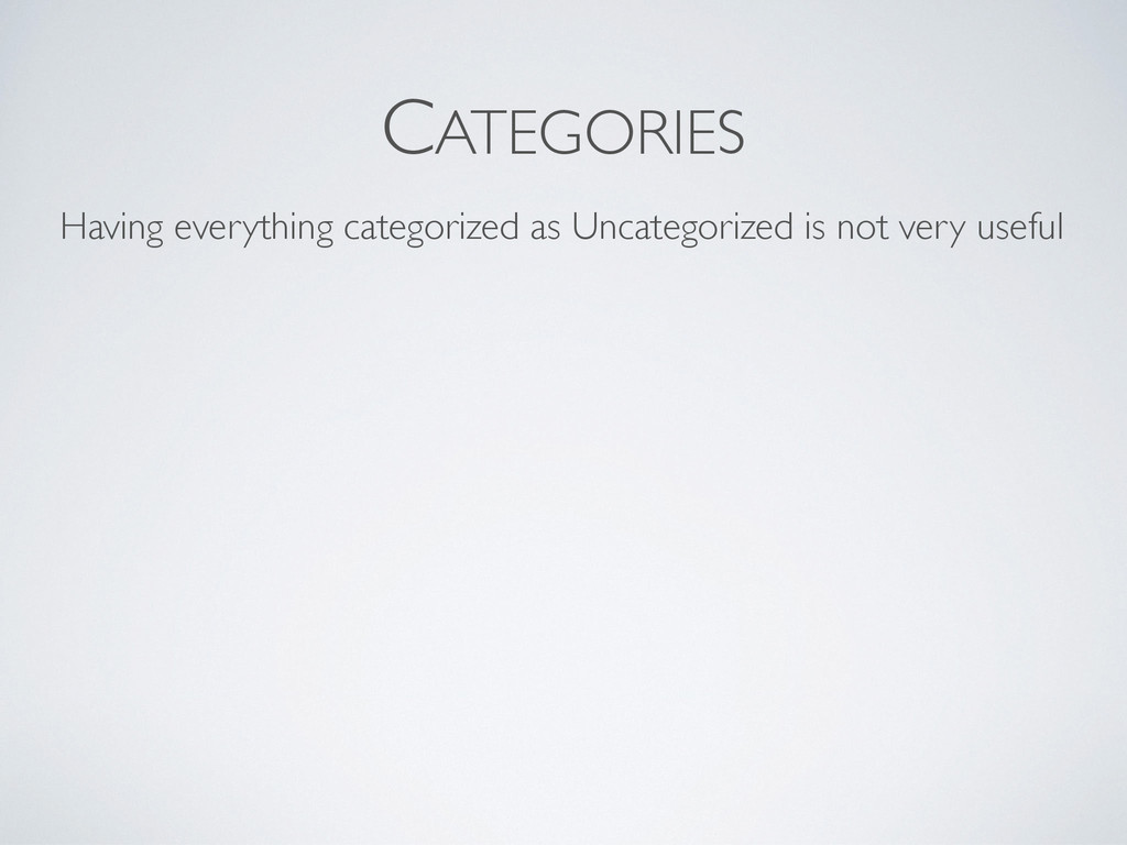 CATEGORIES Having everything categorized as Unc...