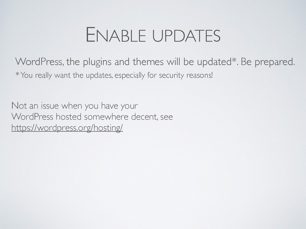 ENABLE UPDATES Not an issue when you have your ...