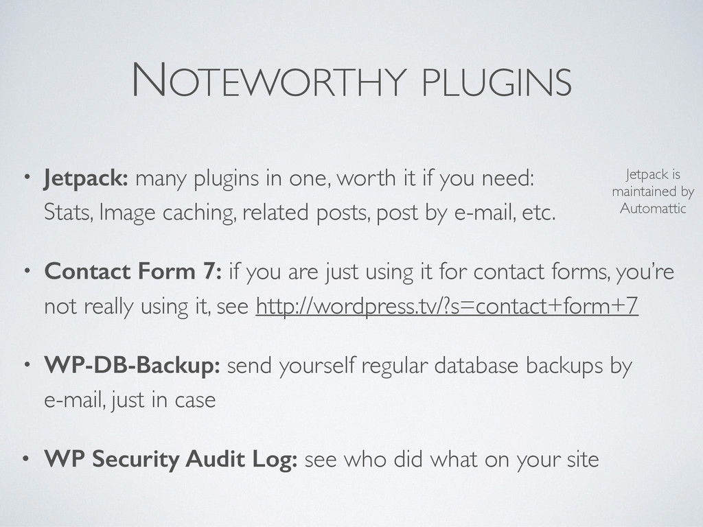NOTEWORTHY PLUGINS • Jetpack: many plugins in o...