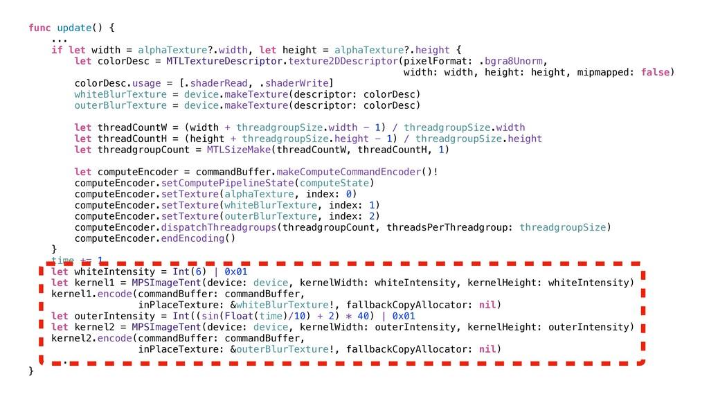 func update() {   ...   if let width = alphaTex...