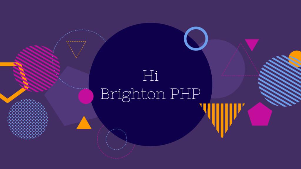 Hi Brighton PHP