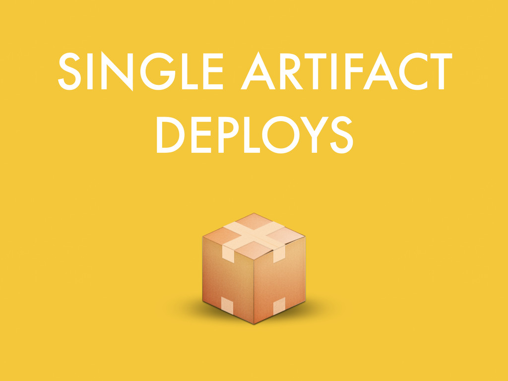 SINGLE ARTIFACT DEPLOYS