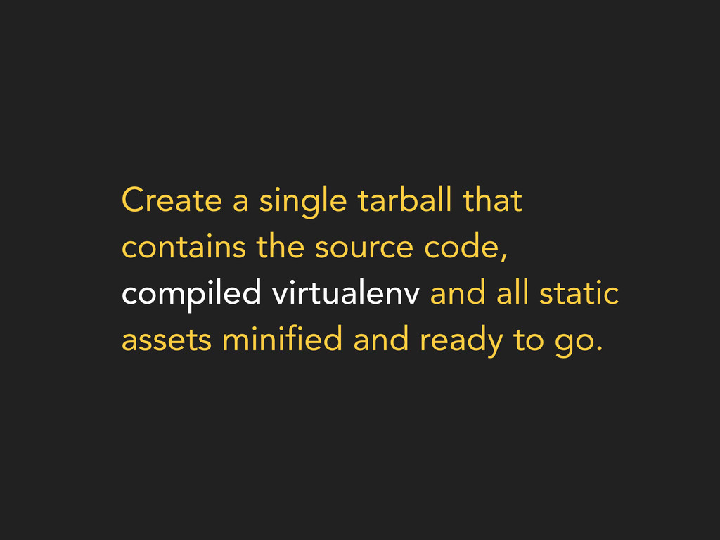 Create a single tarball that contains the sourc...