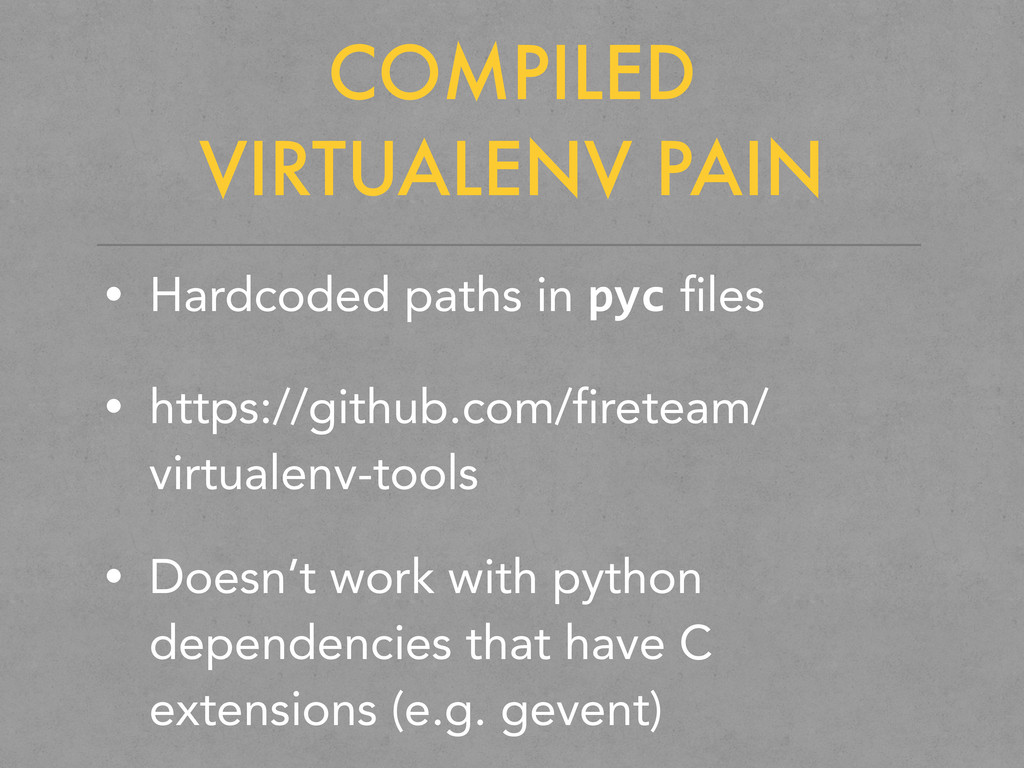 COMPILED VIRTUALENV PAIN • Hardcoded paths in p...