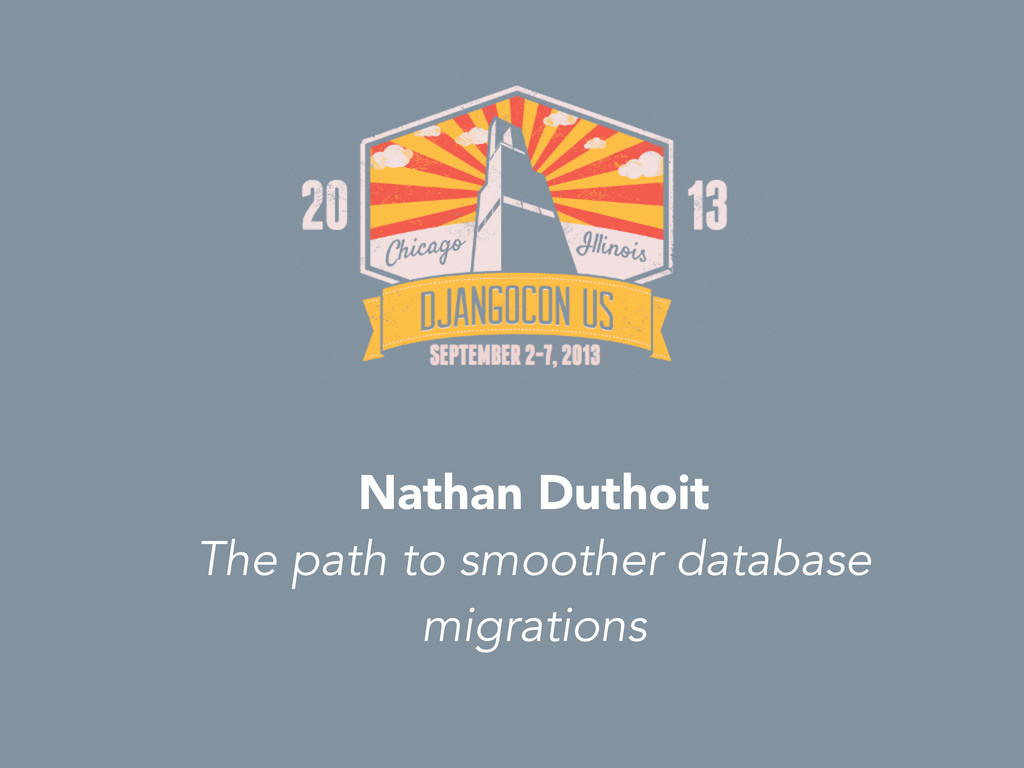 Nathan Duthoit The path to smoother database mi...