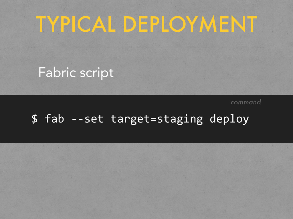 TYPICAL DEPLOYMENT Fabric script $	