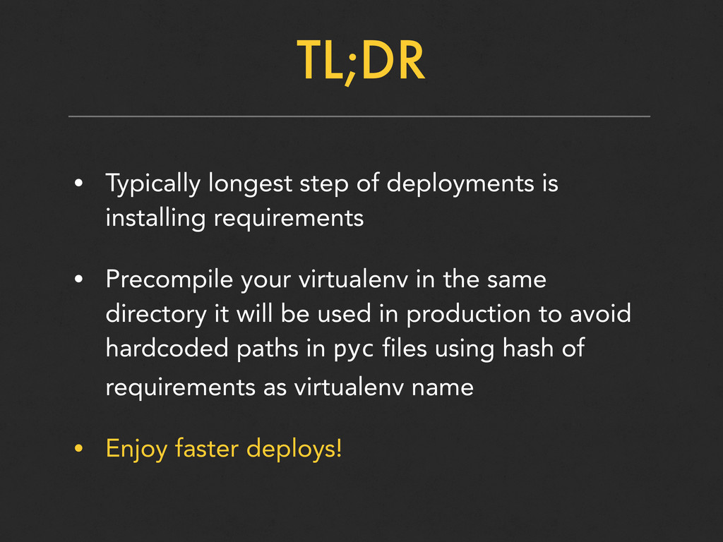 TL;DR • Typically longest step of deployments i...