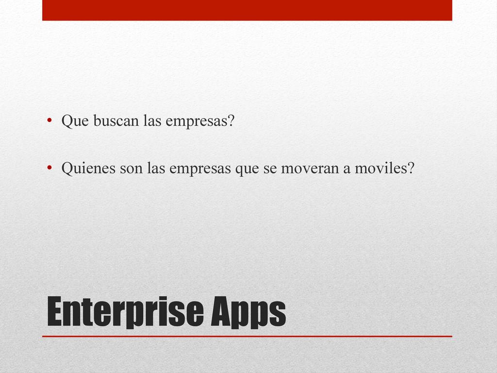 Enterprise Apps • Que buscan las empresas? • ...