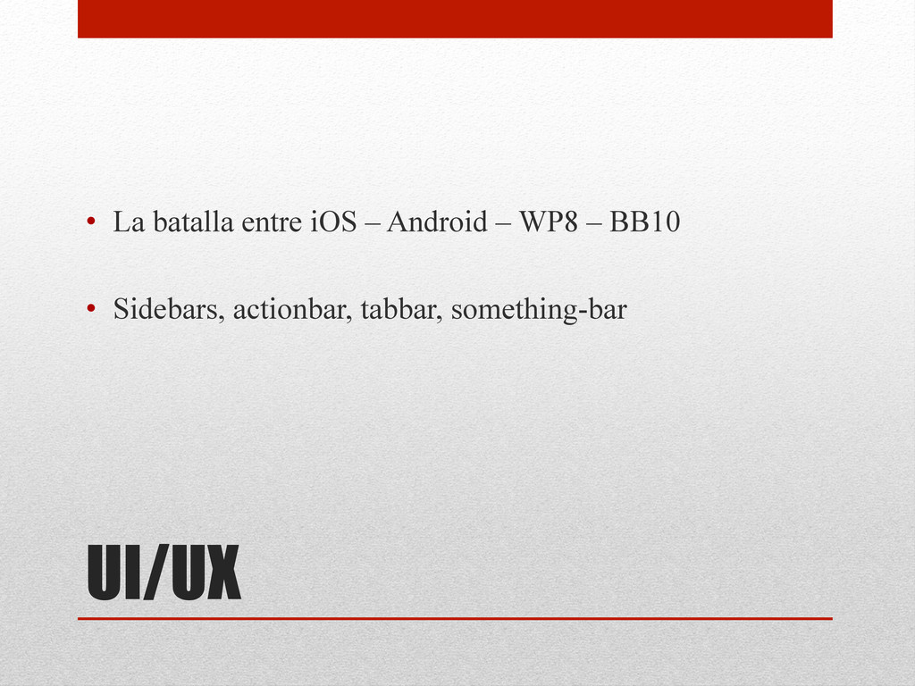 UI/UX • La batalla entre iOS – Android – WP8 –...