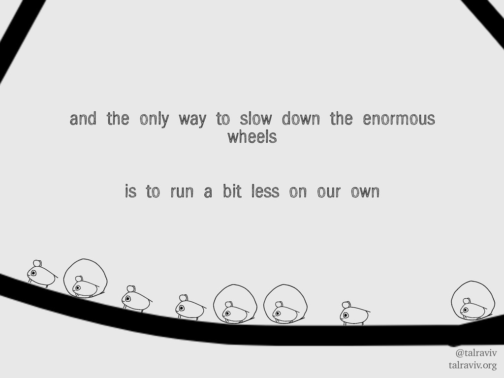 @talraviv talraviv.org and the only way to slow...