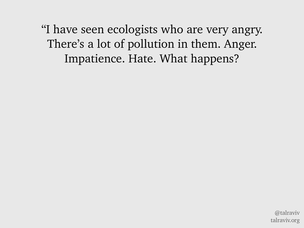 "@talraviv talraviv.org ""I have seen ecologists ..."