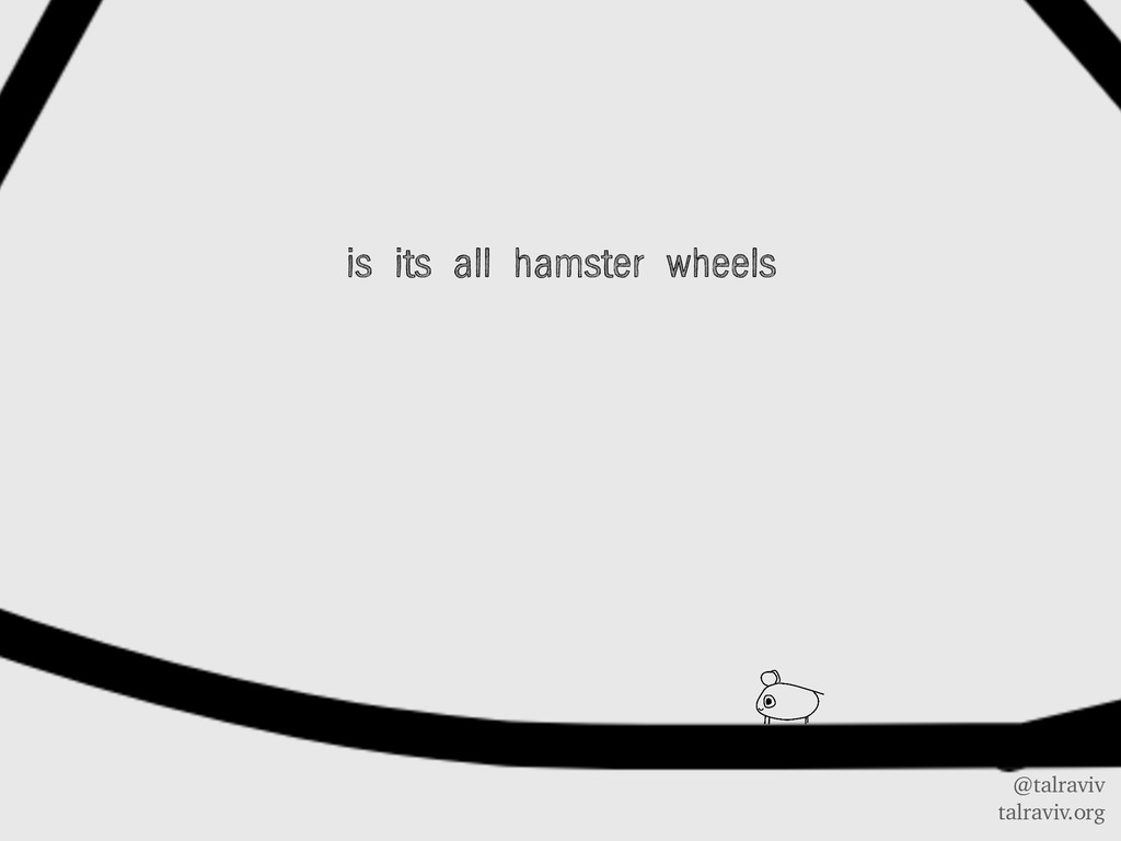 @talraviv talraviv.org is its all hamster wheels