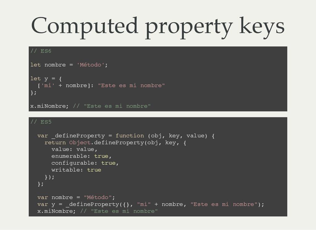 Computed property keys / / E S 6 l e t n o m b ...