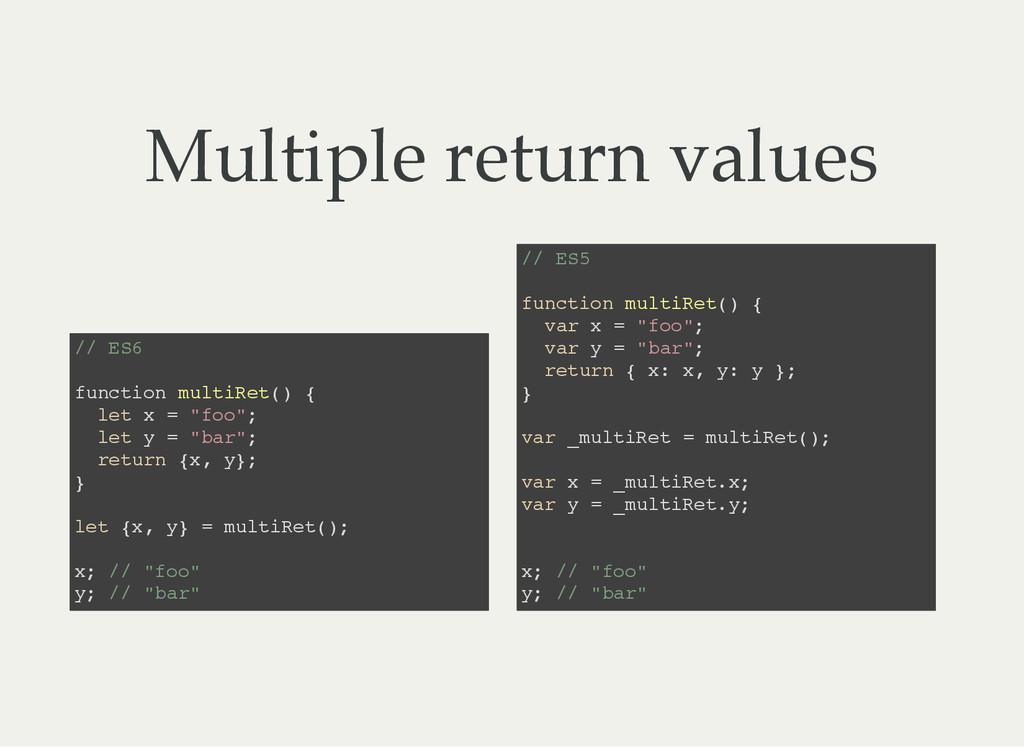 Multiple return values / / E S 6 f u n c t i o ...