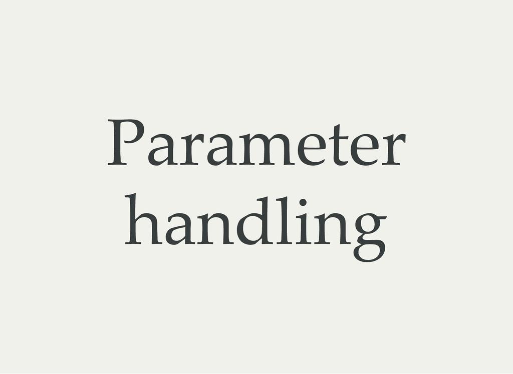 Parameter handling