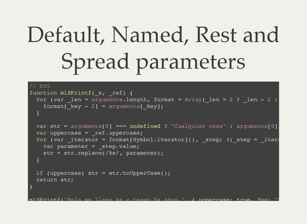 Default, Named, Rest and Spread parameters / / ...