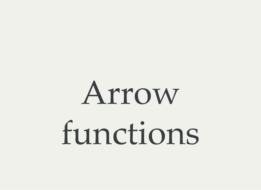 Arrow functions