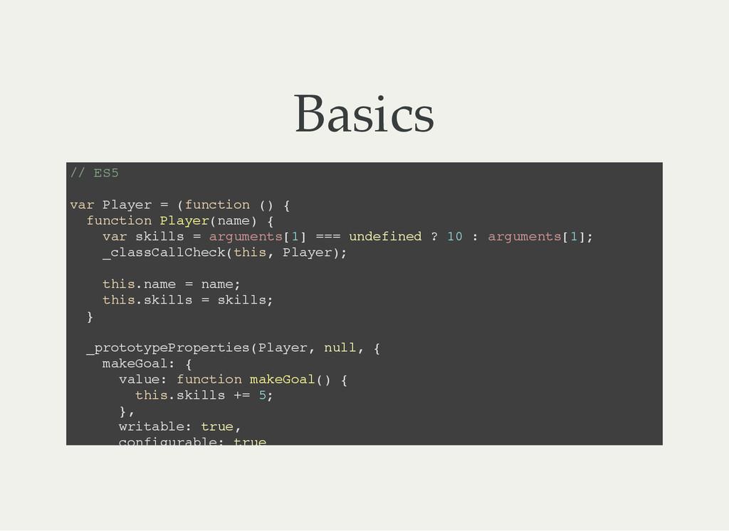 Basics / / E S 5 v a r P l a y e r = ( f u n c ...