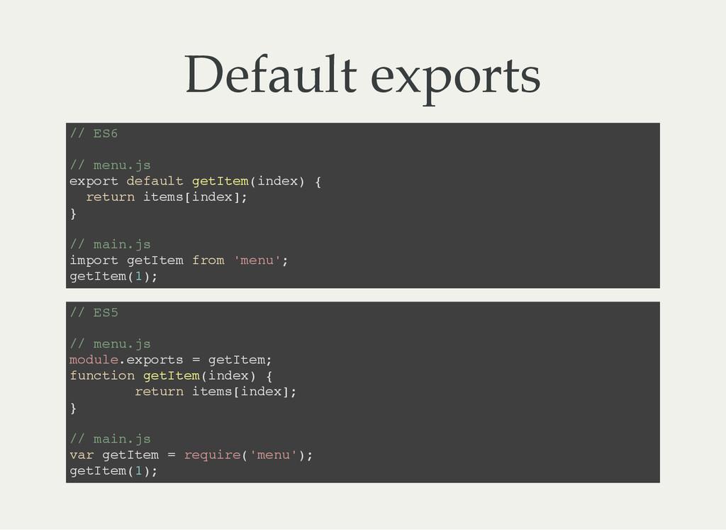 Default exports / / E S 6 / / m e n u . j s e x...
