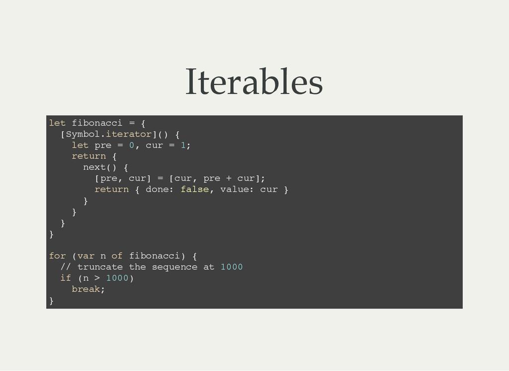 Iterables l e t f i b o n a c c i = { [ S y m b...