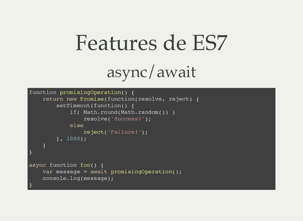 Features de ES7 async/await f u n c t i o n p r...