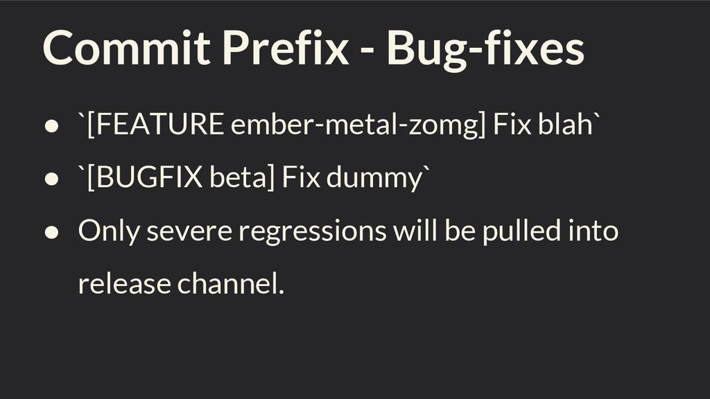 Commit Prefix - Bug-fixes ● `[FEATURE ember-met...