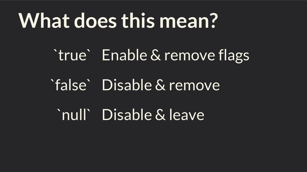 What does this mean? `true` `false` `null` Enab...