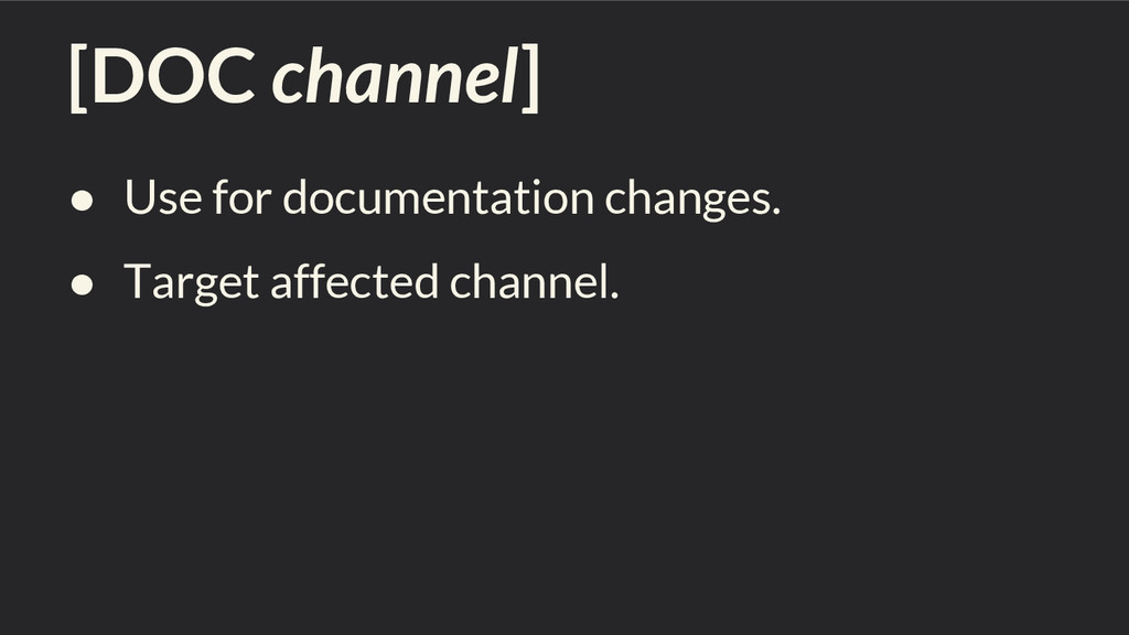 [DOC channel] ● Use for documentation changes. ...