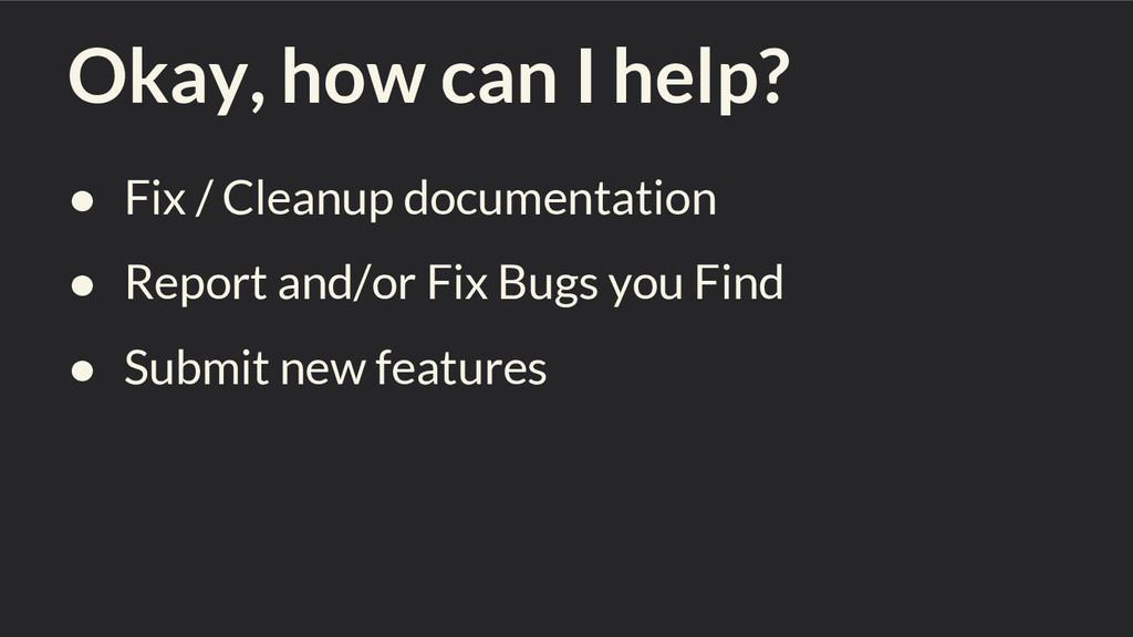 Okay, how can I help? ● Fix / Cleanup documenta...