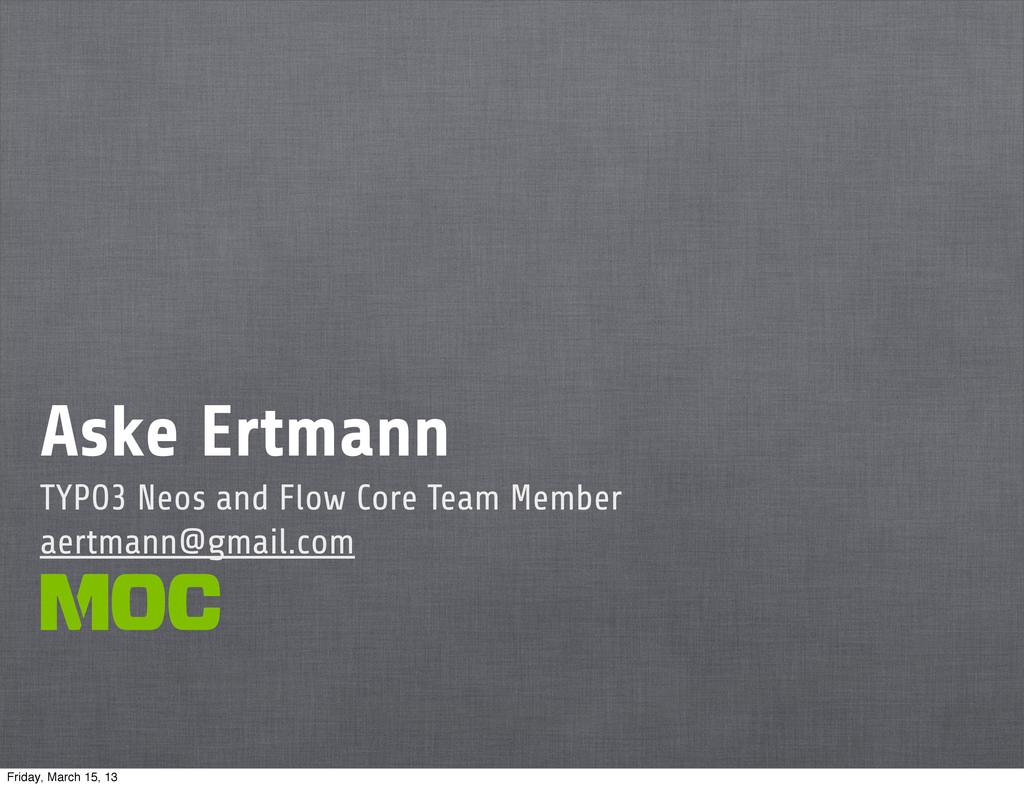 Aske Ertmann TYPO3 Neos and Flow Core Team Memb...