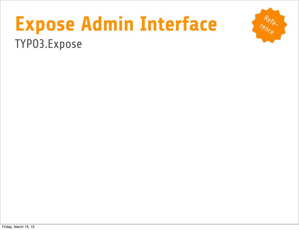 Expose Admin Interface TYPO3.Expose Refe- rence...