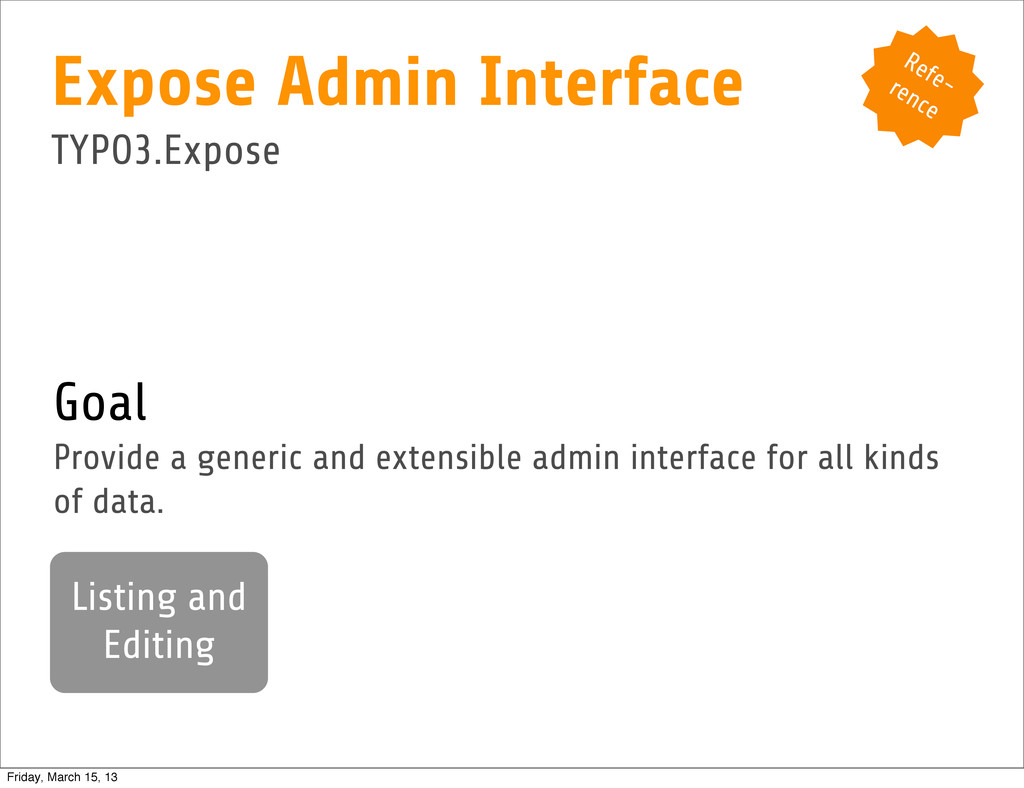 Goal Provide a generic and extensible admin int...