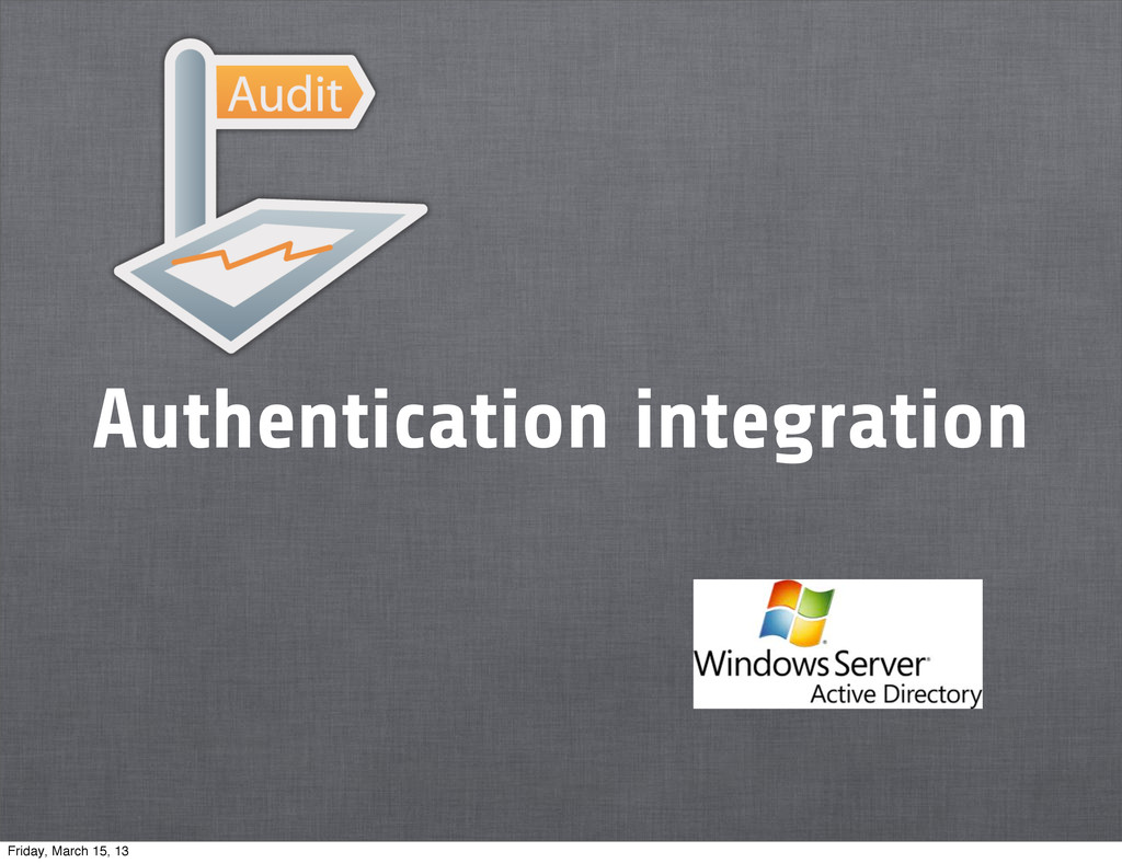 Authentication integration Friday, March 15, 13