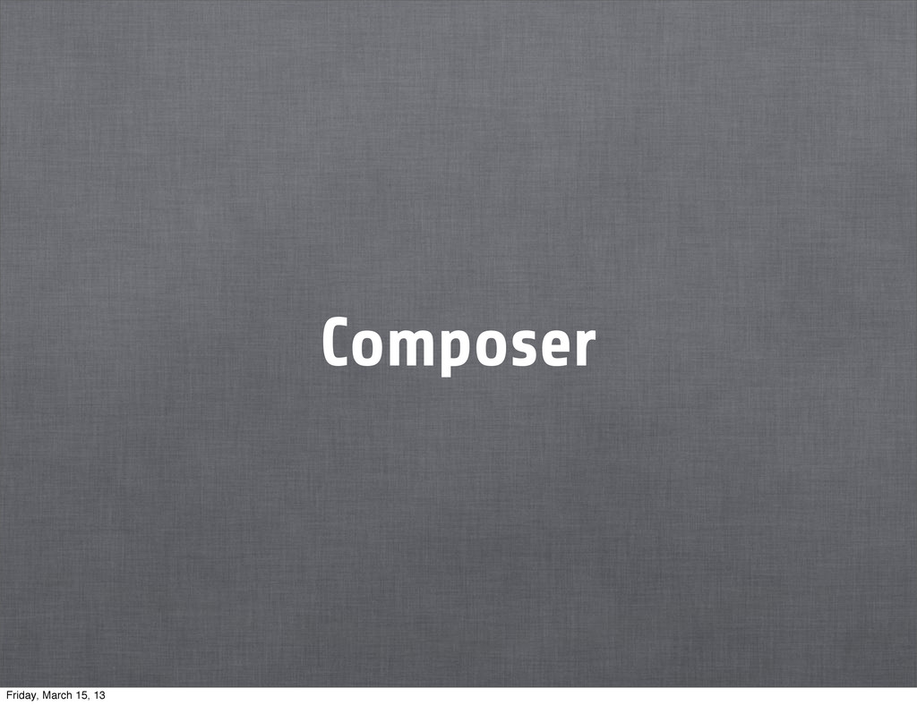 Composer Friday, March 15, 13