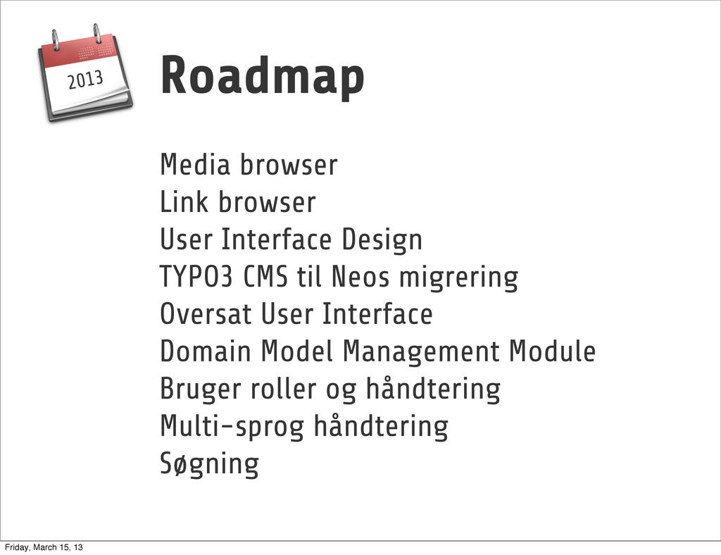 Roadmap Media browser Link browser User Interfa...