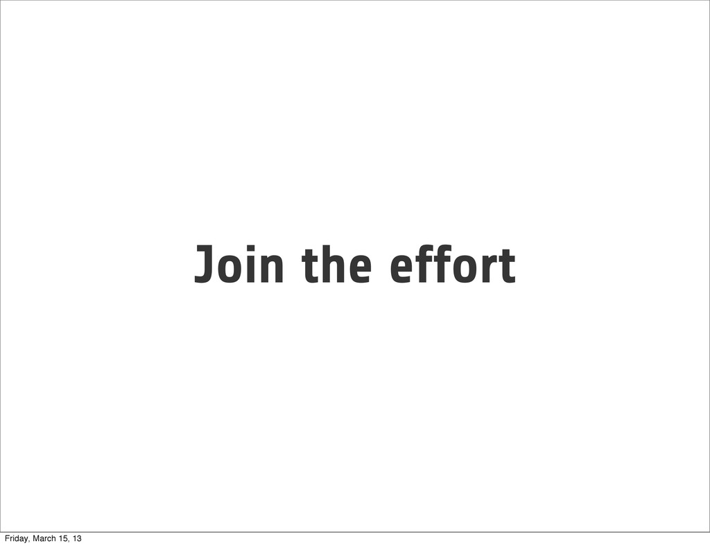 Join the effort Friday, March 15, 13