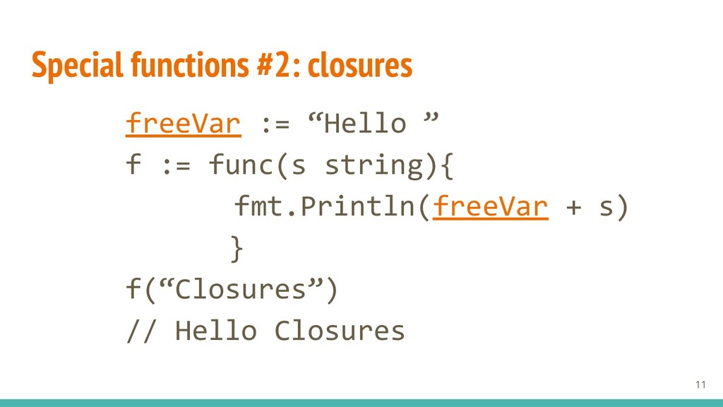 """Special functions #2: closures freeVar := """"Hell..."""