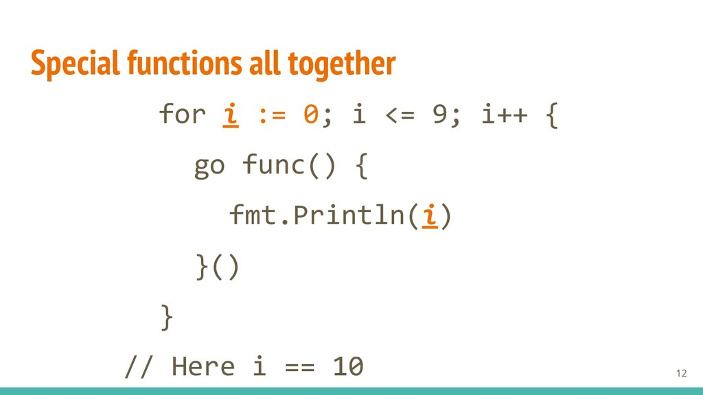 Special functions all together for i := 0; i <=...