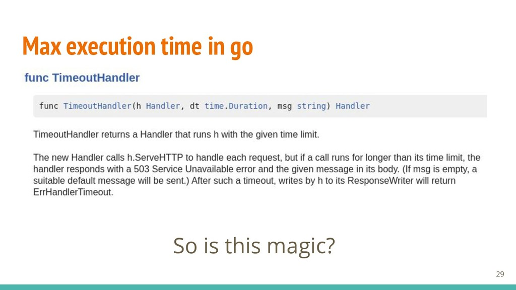 Max execution time in go So is this magic? 29