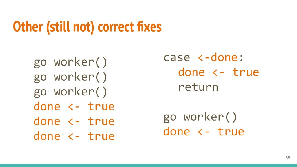 Other (still not) correct fixes go worker() go w...