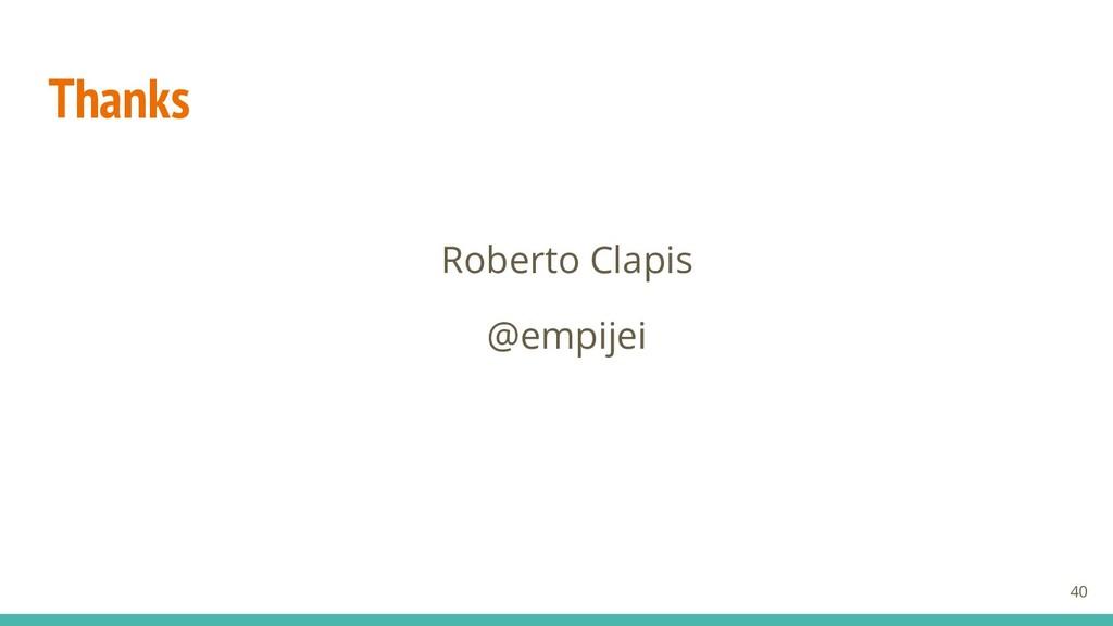 Thanks Roberto Clapis @empijei 40