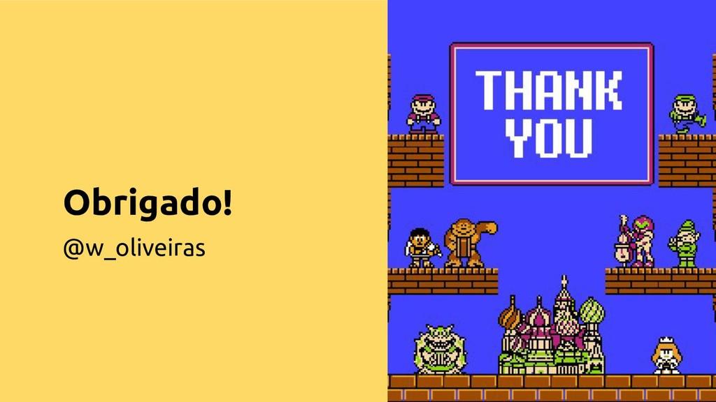 Obrigado! @w_oliveiras