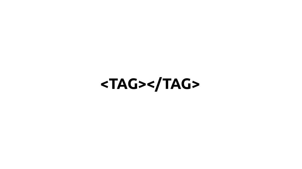 <TAG></TAG>