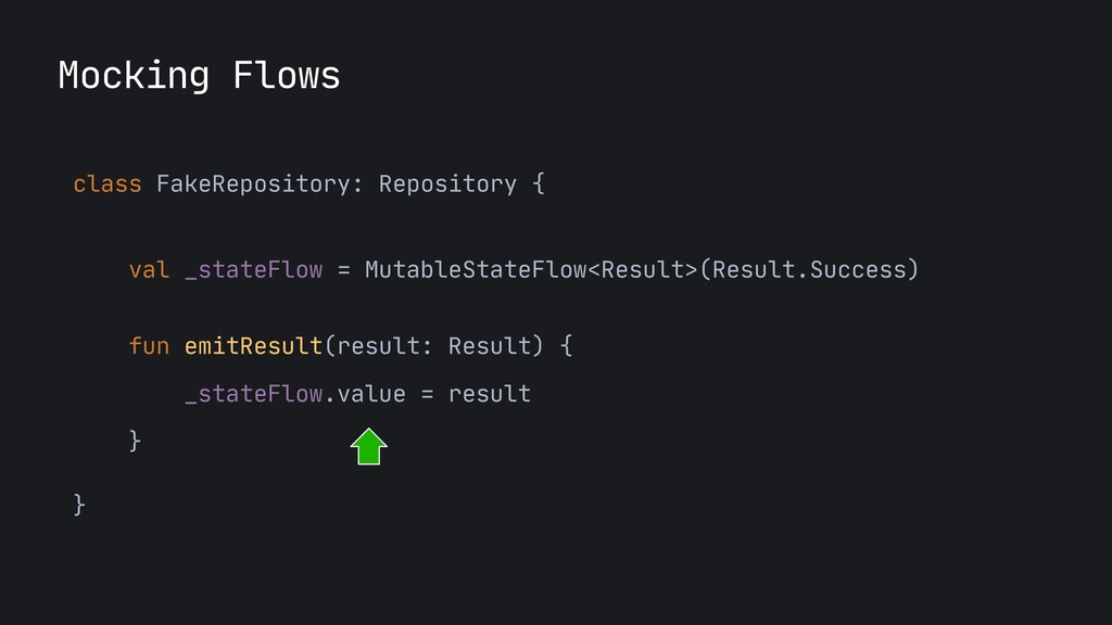 Mocking Flows class FakeRepository: Repository ...