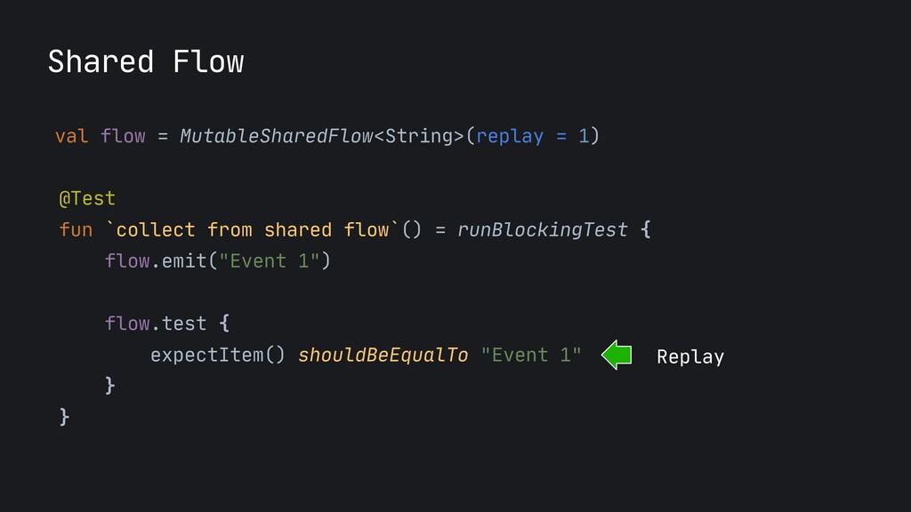 @Test  fun `collect from shared flow`() = runBl...